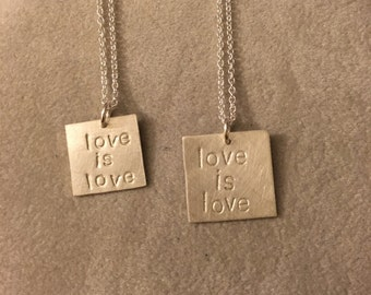 "Sterling silver ""love is love"" necklaces. Hand stamped  2 sizes. Love acceptance LGBTQ equality support ally allies"