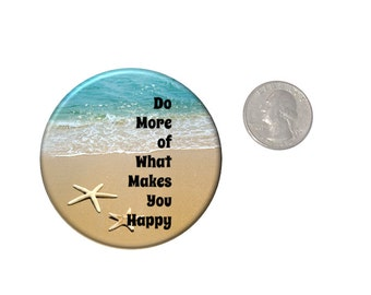 Do More of What Makes You Happy Refrigerator Magnet  2 1/4 inches in diameter  Shore Beach Starfish Fridge Magnet