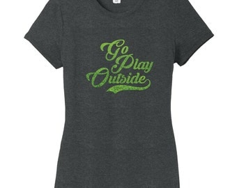 Go Play Outside Women's Fitted T-Shirt
