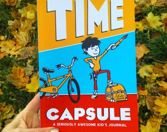 Kid journal, boy journal, girl journal, diary, children journal, homeschool book, writing: Time Capsule, A seriously awesome kid's journal