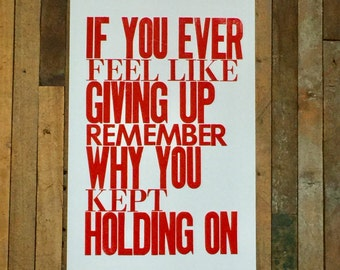If You Ever Feel Like Giving Up Remember Why You Kept Holding On Letterpress Poster Inspirational Print Red Motivational Art Sign