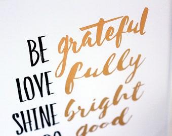 Inspirational Gold Foil Art Print ~ Be Love Shine Do Dream ~ Motivational Quote ~ Best Friend Gift ~ Inspirational Wall Art ~ Wall decor