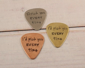 "Hand stamped Guitar Pick  - ""I'd pick you every time"""