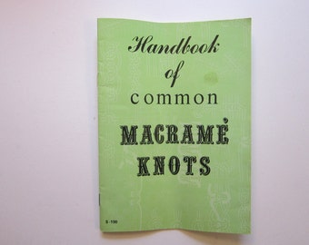 vintage book - Handbook of Common MACRAME KNOTS - circa 1971