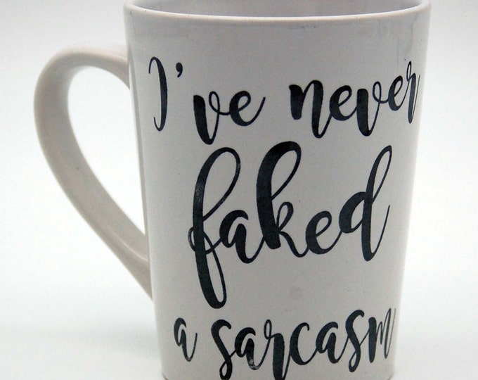 I never faked a Sarcasm, Funny coffee mug,Sarcastic coffee mug, coffee mug, coffee cup, unique coffee mug,sassy mug,gag gift, sarcastic mug