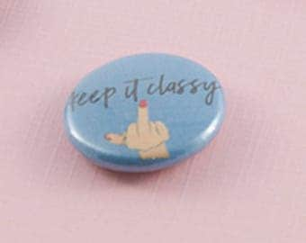 Keep it Classy button, middle finger- 1 inch