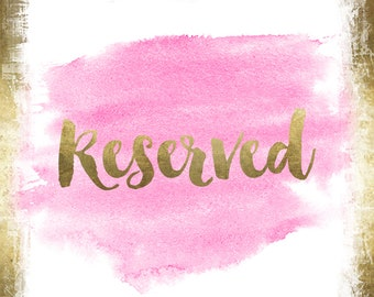 Custom Listing for--Samantha--Reserved