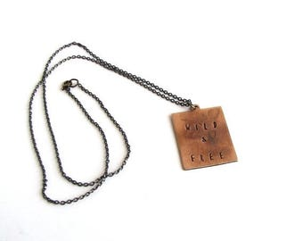 SALE wild & free necklace . hand stamped copper necklace . mens / womens jewelry . personalized necklace
