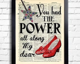 The Wizard of Oz You had the Power all along quotes POSTER oz wall decor gift for girlfriend Dorothy Shoes Ruby slippers artwork OZ art 056