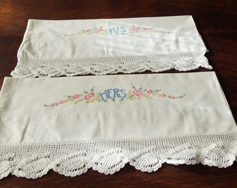 Pillowcase Pair His Hers Embroidered Crocheted Edges Vintage Cotton