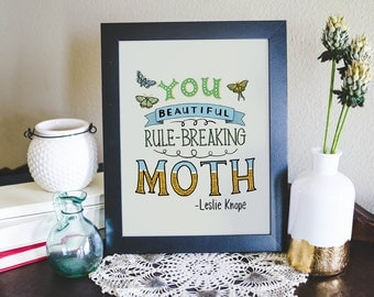 Leslie Knope Quote Art Print, You Beautiful Rule-breaking Moth, tv show quote, amy poehler, parks and recreation, hand lettering, chalkboard