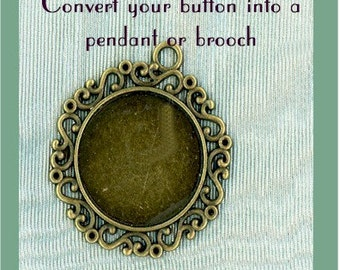 Bezel, setting, base to convert button into a pendant or brooch
