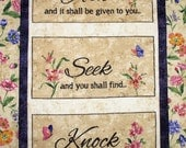 RESERVED FOR SUSAN    Scripture Wall Hanging, Table Runner, Matthew 7:7, Faith, Christian,  quilted, fabric from Timeless Treasures