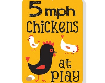 5 mph Chickens at Play Outdoor Sign