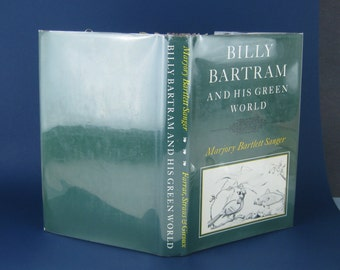 Billy Bartram and His Green World, An Interpretative Biography -vintage hardcover book -1972 - First Edition