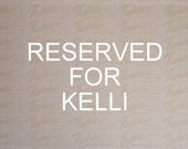 Reserved for Kelli