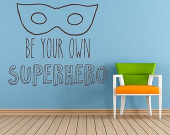 Be your own Superhero Quote, Vinyl Wall Art Sticker, Decal. Home, Wall Decor. Children's bedroom, Nursery, Playroom Decor