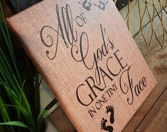 """14 x 20 size """"ALL of GOD's Grace in one Tiny Face"""""""