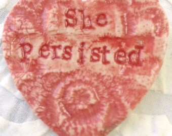 She Persisted Brooch, Protest Jewelry, Nasty Woman, ceramic brooch, Heart Pin, Activist Jewelry, ceramic pin, Heart brooch, Resistance wear,