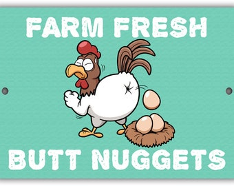 Farm Fresh Butt Nuggets Indoor/Outdoor Aluminum No Rust No Fade Sign