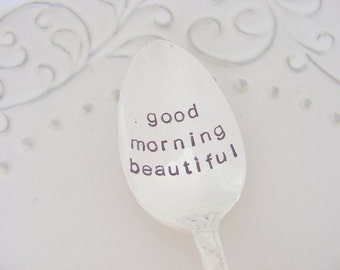 Good Morning Beautiful Spoon Hand Stamped Coffee Spoon