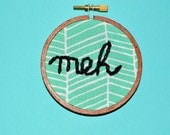 Embroidered Hoop Art - Meh // Funny Hoop Ornament - Cynical Wall Decor - Office Decoration - Unenthusiastic Holiday Ornament - Made to Order
