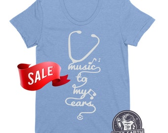 Ladies SMALL On Sale | Music To My Ears Nursing Tee Shirt - Gifts For Nurses RN Lvn Doctors Funny Tees Gifts For Her Valentines Gift  SMALL