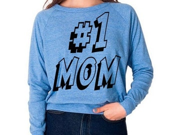 ON SALE Number One Mom Tri-Blend Raglan Pullover Sweatshirt - American Apparel Sweater - S M and L (Color Options)