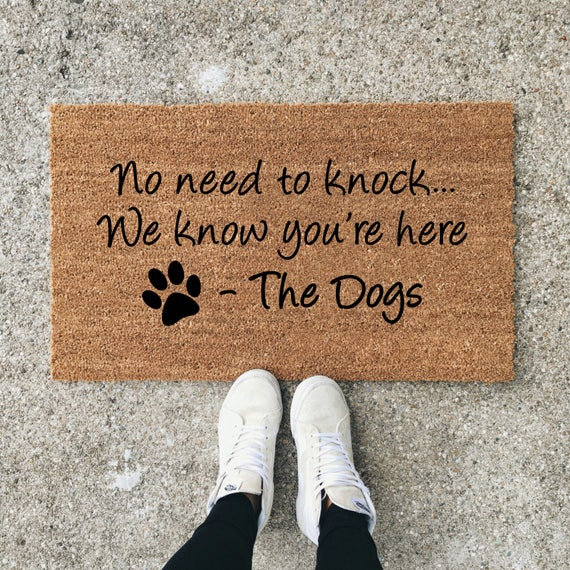 No Need To Knock We Know You Re Here Dog Doormat Dog