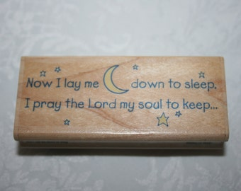 """Crafting Rubber Wood Stamp """" Now I Lay Me Down To Sleep I Pray The Lord My Soul To Keep """" Christian Religious Inspirational Rubber Stampede"""