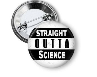 Science Button Straight Outta Science Pin Science Pin B144