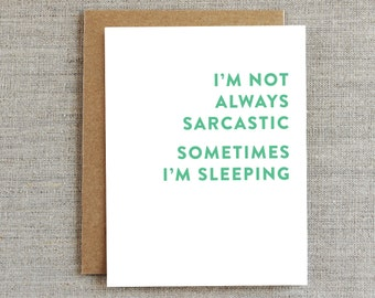 Funny Friendship Card, Funny Sarcastic Card, Just Because Card, Card for Friend, Sleeping Card, Card for Her, Card for Him