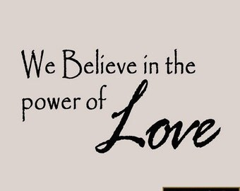 We Believe In The Power Of Love Wall Decal Family Home Decor Wall Art Wall Sticker POWER OF LOVE