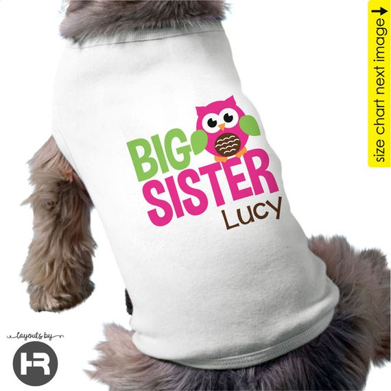 Happy Owl Big Sister Dog Shirt - Pregnancy Announcement Dog Shirt