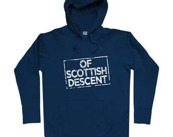 Of Scottish Descent Hoodie - Men S M L XL 2x 3x - Hoody, Sweatshirt, Scotland Hoodie, Scots Fowk Hoodie, Glasgow Hoodie, Edinburgh Hoodie