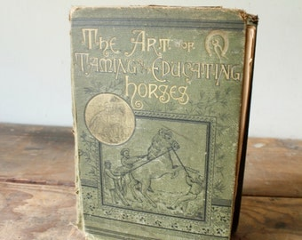 Antique Reference Book Magner's The Art of Taming and Educating Horses