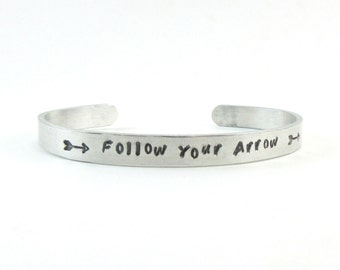 Follow Your Arrow Bracelet, Aluminum Cuff Bracelet, Inspirational Quote Jewelry Hand, Stamped Bracelet, 10th Anniversary Gift Under 20