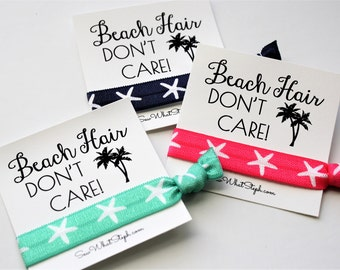 Beach Hair Don't Care! Elastic Hair Ties / Party Favor / Wristlet Tie / Starfish Hair Ties / Girl's Weekend / Bachelorette / Spring Break