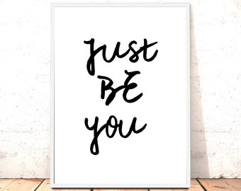 Just Be You Print | A4 or 5x7inch | Gift for Girlfriend Friend | Interview Gift | New Job | Fathers Day Gift | Gift for Dad | Art for Dad