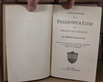 Confessions of an English Opium Eater and Selected Essays by Thomas de Quincey - HC Early reprint of 1856 edition