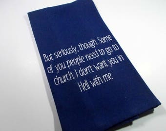 Need to go to church - 10 dollar gift - Sarcastic  Humor - Embroidered Towel - Kitchen Towel - Funny Towel - Hell Humor - Kitchen Décor