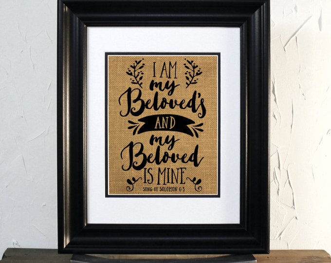 Christian Wedding Gift. I am my beloved's and my beloved is mine. Song of Solomon 6:3, Burlap Sign. Unframed