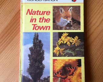 Ladybird Conservation - Nature in the Town - 1970s vintage children's book