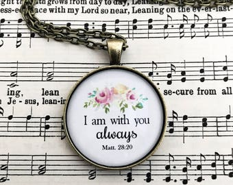 I am with you always necklace - Bible verse jewelry - matthew 28:20 necklace - inspirational jewelry - bible verse necklace - watercolor art