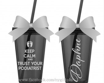 Keep Calm and Trust Your Podiatrist Tumbler 16oz