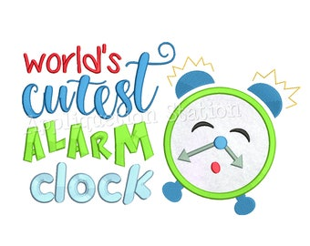 World's Cutest Alarm Clock Applique Machine Embroidery Design Baby Saying INSTANT DOWNLOAD