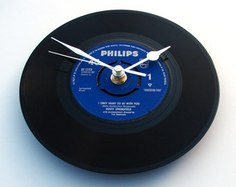 "DUSTY SPRINGFIELD Vinyl Record CLOCK made from a recycled 7"" single "" I Only Want To Be With You "" Retro vintage gift wedding anniversary"