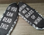 If you can read this bring me a glass of wine black, gray and white funny slipper socks. Gifts for her under 15. Size LARGE 9/10