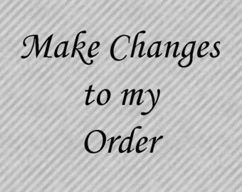 Make Changes to my Order