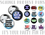 March for Science Pins Climate Change Button Protest  2.25 inch pinback button Scientist March on Washington Anti Trump Protest Button
